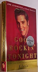 Good Rockin' Tonight: Twenty Years on the Road and on the Town with Elvis