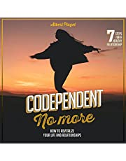 Codependent No More: How to Revitalize Your Life and Relationships