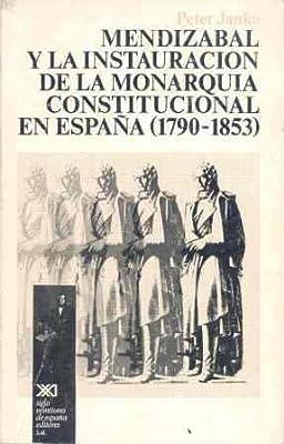 Mendizábal y la instauración de la monarquía constitucional en España Historia: Amazon.es: Janke, Peter, Janke, Peter, de Juan, Maribel: Libros