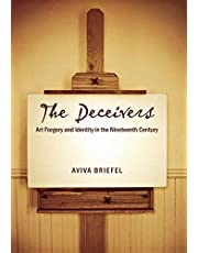 The Deceivers: Art Forgery and Identity in the Nineteenth Century