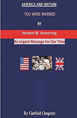 America and Britain: You Were Warned By Herbert W. Armstrong