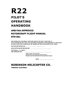 robinson s r22 pilot s operating handbook and faa approved rh amazon com robinson r22 pilot operating handbook download Robinson R22 Cockpit