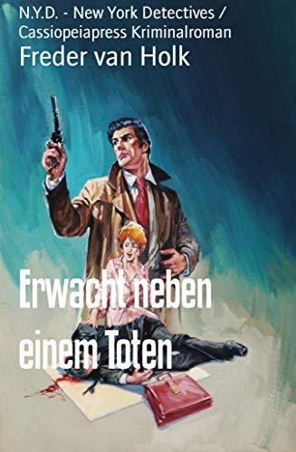 Erwacht neben einem Toten: N.Y.D. - New York Detectives / Cassiopeiapress Kriminalroman (German Edition)