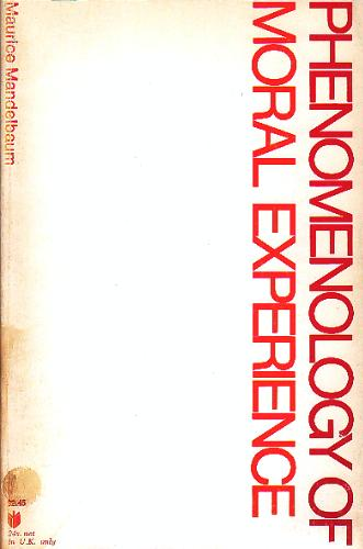 Phenomenology of Moral Experience (Johns Hopkins Paperback), Mandelbaum, Professor Maurice