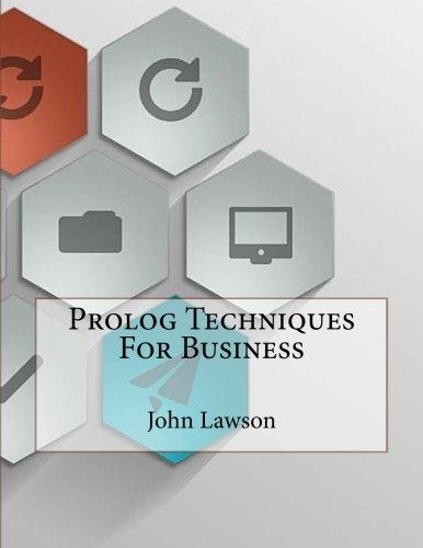 Prolog Techniques For Business by CreateSpace Independent Publishing Platform