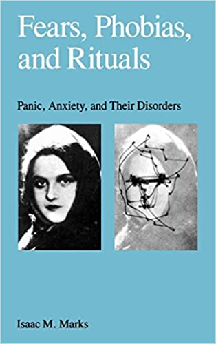 Fears, Phobias, And Rituals: Panic, Anxiety, And Their Disorders por Isaac Marks epub