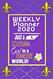 Weekly Planner 2020 Just a Louisiana Girl in a Tennessee World: Weekly Calendar Diary Journal With Dot Grid for a Transplanted Louisianian