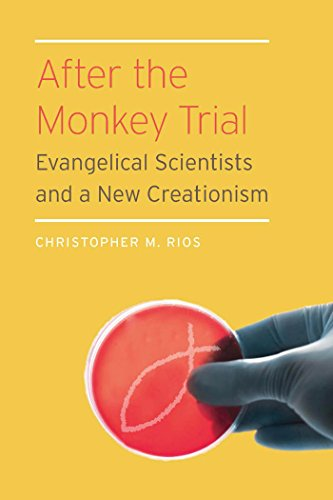 (After the Monkey Trial: Evangelical Scientists and a New Creationism)