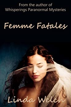 Femme Fatales (English Edition) por [Welch, Linda]