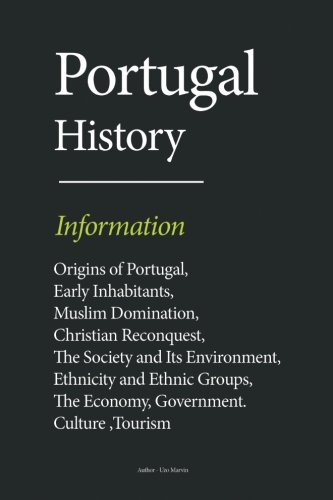 Portugal History: Origins of Portugal, Early Inhabitants, Muslim Domination, Christian Reconquest, The Society and Its Environment, Ethnicity and ... The Economy, Government. Culture, Tourism