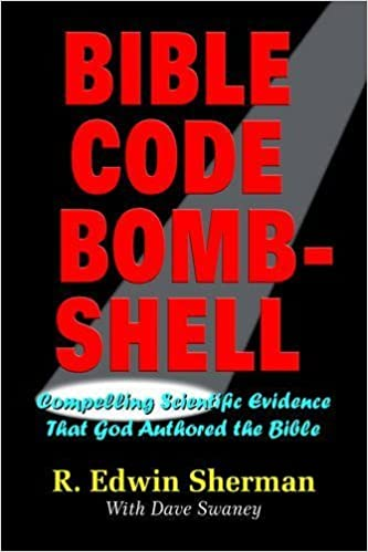 Book Bible Code Bombshell: Compelling Scientific Evidence That God Authored the Bible by R. Edwin Sherman (2004-10-04)