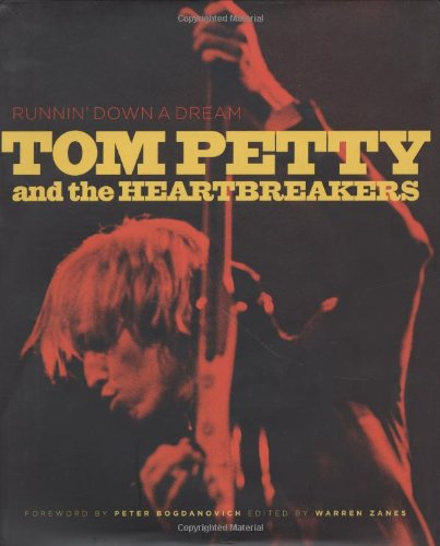 Runnin' Down A Dream: Tom Petty and the Heartbreakers: Tom Petty: 9780811862011: Amazon.com: Books