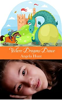 Where Dragons Dance by [Hunt, Angela]