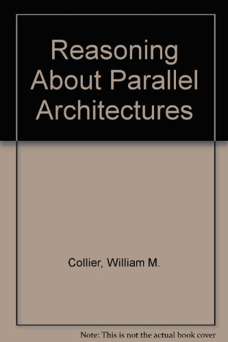Reasoning About Parallel Architectures