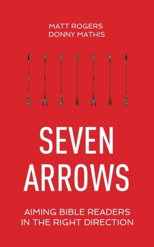 Seven Arrows: Aiming Bible Readers in the Right Direction