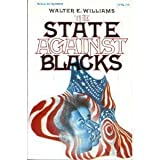 The State Against Blacks, W. E. Williams, 0070703795