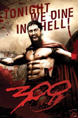 300 Movie Leonidas, Tonight We Dine in Hell! Poster Print