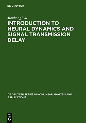Introduction to Neural Dynamics and Signal Transmission Delay (De Gruyter Series in Nonlinear Analysis and Applications,