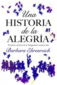 Una historia de la alegria/ Dancing in the Street: El extasis colectivo de la antiguedad a nuetros dias/ A History of Collective Joy (Contextos) (Spanish Edition)