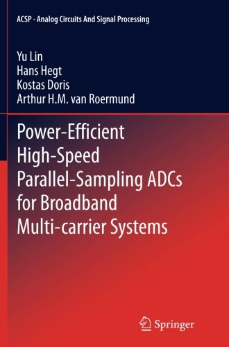 Power-Efficient High-Speed Parallel-Sampling ADCs for Broadband Multi-carrier Systems (Analog Circuits and Signal Processing)