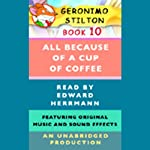 Geronimo Stilton Book 10: All Because of a Cup of Coffee | Geronimo Stilton