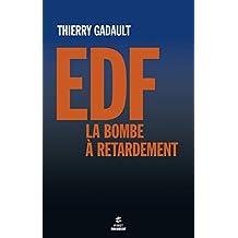 EDF, la bombe à retardement (French Edition)