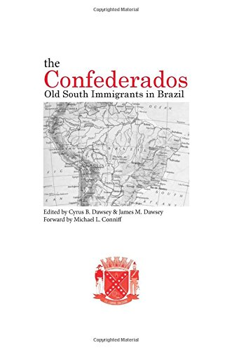 Books : The Confederados: Old South Immigrants in Brazil