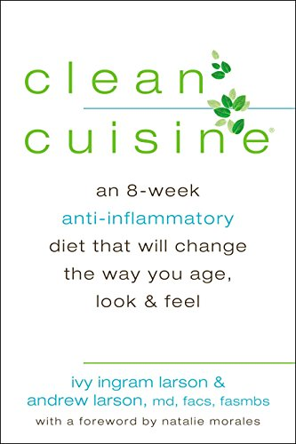 41qYAhZVgIL - Clean Cuisine: An 8-Week Anti-Inflammatory Diet that Will Change the Way You Age, Look & Feel