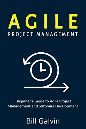 Agile Project Management: Beginner's Guide to Agile Project Management and Software Development (Lean Six Book 1) (Best Choice Products Customer Service Number)