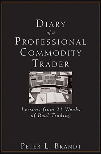 Diary of a Professional Commodity Trader: Lessons from 21 Weeks of Real Trading by imusti