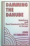 Damming the Danube, John Fitzmaurice, 0813321646