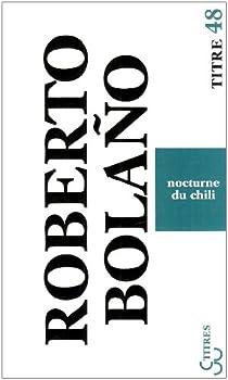 Nocturne du Chili par Bolaño