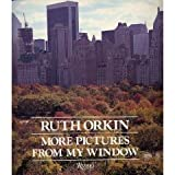 More Pictures from My Window, Ruth Orkin, 0847804763