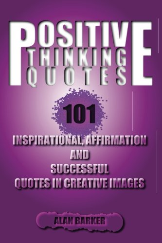 Download Positive Thinking Quotes: 101 Inspirational, Affirmation and Successful Quotes i pdf epub