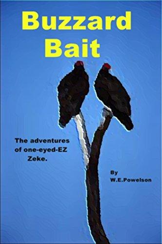 Buzzard Bait: The Adventures of One-Eyed EZ Zeke - Ez Baits