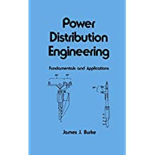 Power Distribution Engineering: Fundamentals and Applications