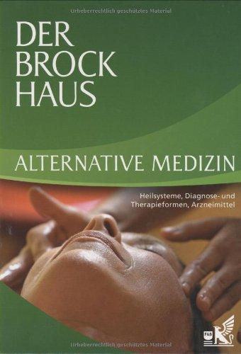 der-brockhaus-alternative-medizin-heilsysteme-diagnose-und-therapieformen-arzneimittel