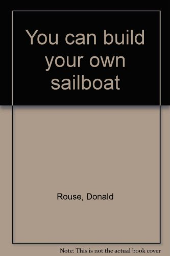 You can build your own (Build Your Own Sailboat)