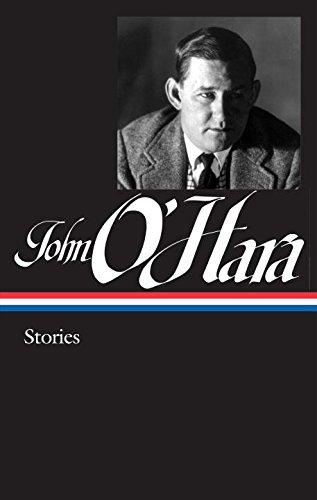 John O'Hara: Stories (LOA #282) (The Library of America)