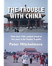 The Trouble With China: China since 1999, analysis based on four years in the Peoples' Republic
