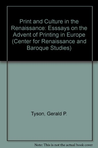 Print And Culture In The Renaissance: Essays On The Advent Of Printing In Europe (Center For Renaissance And Baroque Studies)