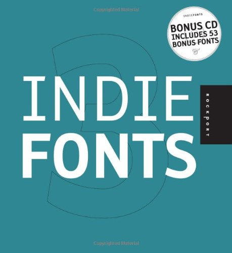 Indie Fonts 3: A Compendium of Digital Type from Independent