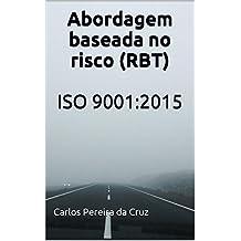 Abordagem baseada no risco (RBT): ISO 9001:2015 (Portuguese Edition)
