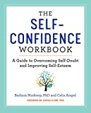 #10: The Self Confidence Workbook: A Guide to Overcoming Self-Doubt and Improving Self-Esteem