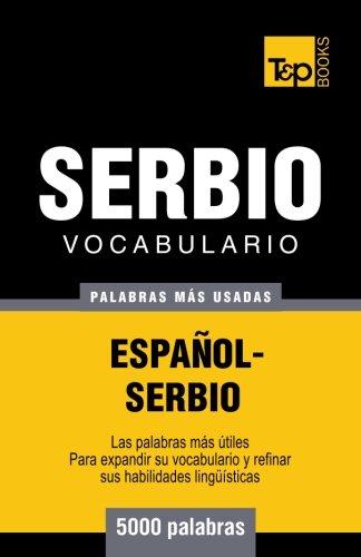Vocabulario español-serbio - 5000 palabras más usadas (T&P Books) (Spanish Edition)...