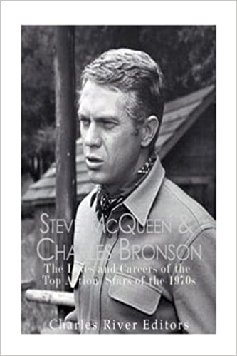 Steve McQueen & Charles Bronson: The Lives and Careers of