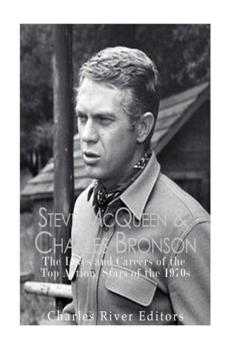 Read Online Steve McQueen & Charles Bronson: The Lives and Careers of the Top Action Stars of the 1970s ebook