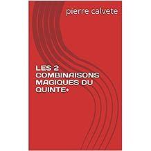 LES 2 COMBINAISONS MAGIQUES DU QUINTE+ (French Edition)