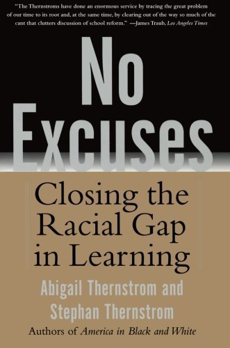 No Excuses: Closing the Racial Gap in Learning by Stephan Thernstrom (2004-10-01)