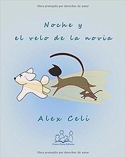 Noche y el velo de la novia (Un gatito llamado Noche) (Spanish ...